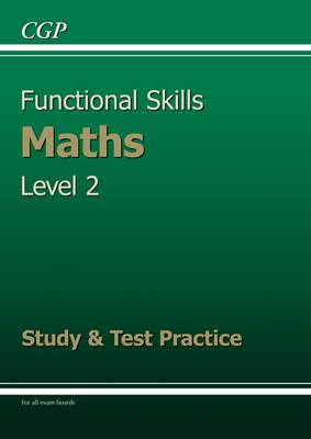 Functional Skills Maths Level 2 - Study and Test Practice by CGP Books