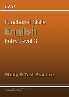 Functional Skills English Entry Level 3 - Study and Test Practice by CGP Books