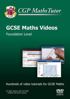 Mathstutor: GCSE DVD-ROM Tutorials and Exam Practice Pack - Foundation Level (A*-G Resits) by CGP Books