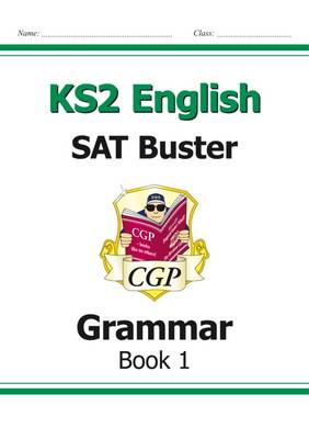 KS2 English SAT Buster: Grammar (for the New Curriculum) by CGP Books
