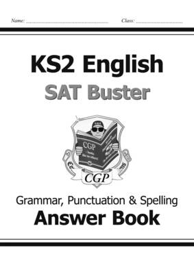 KS2 English SAT Buster - Grammar, Punctuation and Spelling Answer Book by CGP Books