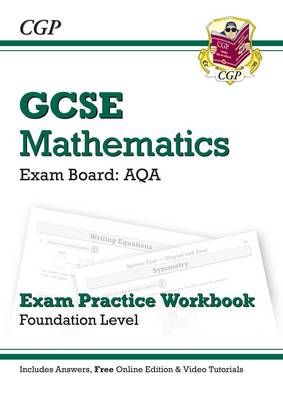 GCSE Maths AQA Exam Practice Workbook with Answers & Online Edn: Foundation by CGP Books