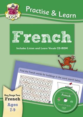 Practise & Learn: French (Ages 7-9) - with Vocab CD-ROM by CGP Books