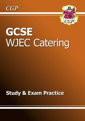 GCSE Catering WJEC Study & Exam Practice (A*-G Course) by CGP Books