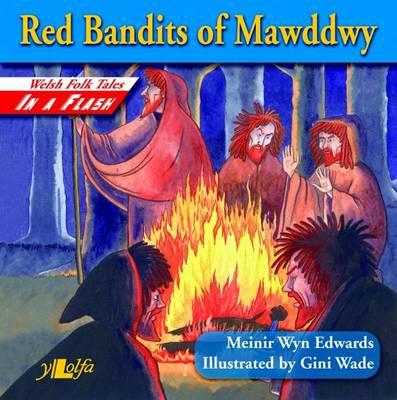 Red Bandits of Mawddwy by Meinir Wyn Edwards
