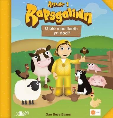 Rapsgaliwn - O Ble Mae Llaeth Yn Dod? Raplyfr 1 by Beca Evans