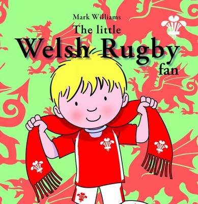 The Little Welsh Rugby Fan by Mark Williams