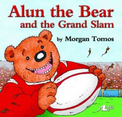 Alun the Bear and the Grand Slam by Morgan Tomos