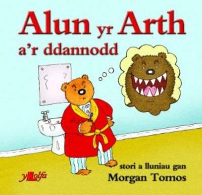 Alun Yr Arth A'r Ddannodd by Morgan Tomos