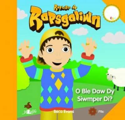 Rapsgaliwn - O Ble Daw Dy Siwmper Di? Raplyfr 4 by Beca Evans