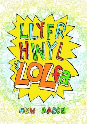 Llyfr Hwyl Y Lol Fa by Huw Aaron
