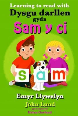 Dysgu Darllen Gyda Sam y Ci by Emyr Llywelyn