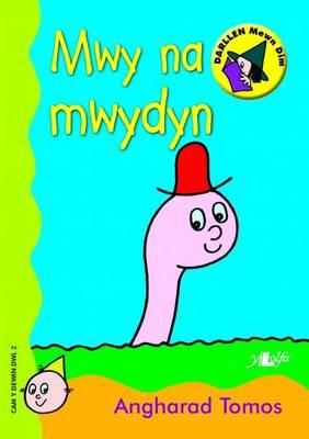 Mwy Na Mwydyn by Angharad Tomos