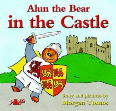 Alun the Bear in the Castle by Morgan Tomos