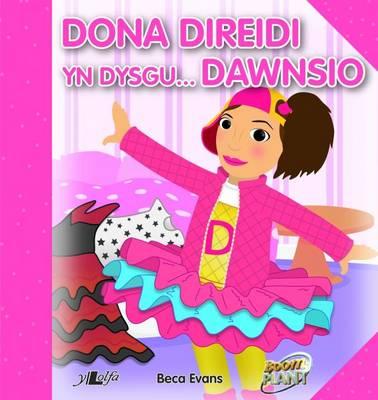 Dona Direidi Yn Dysgu Dawnsio by Beca Evans