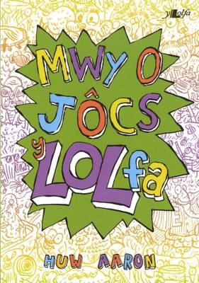 Mwy o Jocs Y Lolfa by Huw Aaron