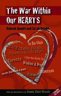 The War Within Our Hearts Struggles of the Muslim Youth by Habeeb Quadri, Sa'Ad Quadri