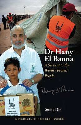 Dr Hany El Banna A Servant to the World's Poorest People by Suma Din