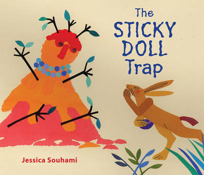 The Sticky Doll Trap A Trickster Tale by Jessica Souhami