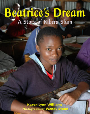 Beatrice's Dream A Story of Kibera Slum by Karen Lynn Williams, Wendy Stone