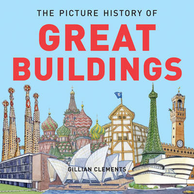 The Picture History of Great Buildings by Gillian Clements