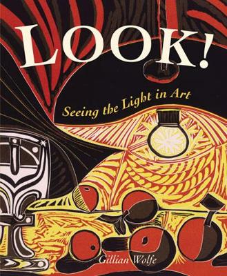 Look! Seeing the Light in Art by Gillian Wolfe
