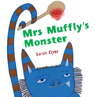 Mrs Muffly's Monster by Sarah Dyer