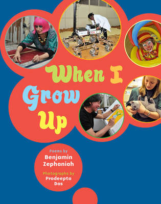 When I Grow Up by Benjamin Zephaniah, Prodeepta Das