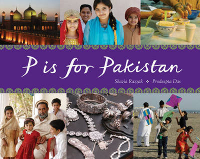P is for Pakistan by Shazia Razzak, Prodeepta Das