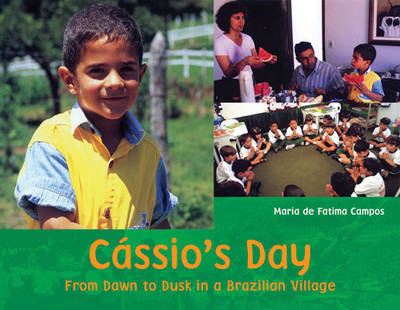 Cassio's Day From Dawn to Dusk in a Brazilian Village by Maria De Fatima Campos