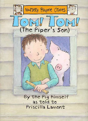 Tom, Tom the Piper's Son by Priscilla Lamont