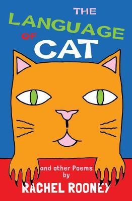 The Language of Cat by Rachel Rooney