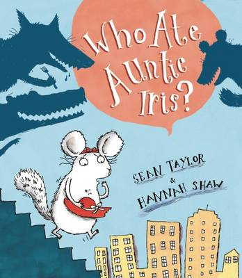 Who Ate Auntie Iris? by Sean Taylor