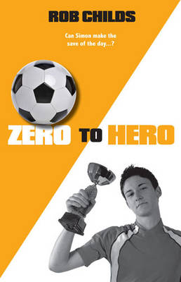 Zero to Hero by Rob Childs