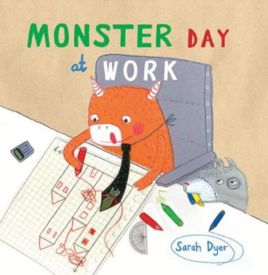 Monster Day at Work by Sarah Dyer