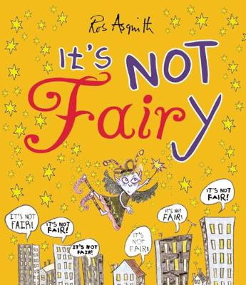 It's Not Fairy! by Ros Asquith