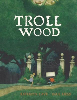 Troll Wood by Kathryn Cave
