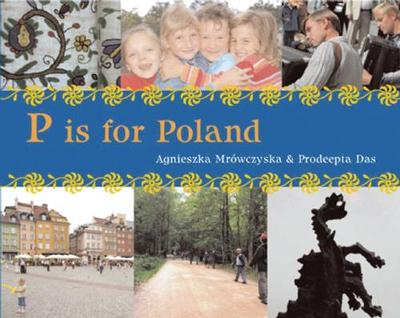 P is for Poland by Agnieszka Mrowczynska, Prodeepta Das