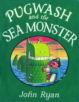 Pugwash and the Sea Monster by John Ryan
