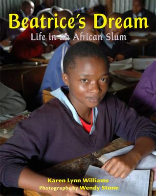 Beatrice's Dream Life in an African Slum by Karen Lynn Williams, Wendy Stone
