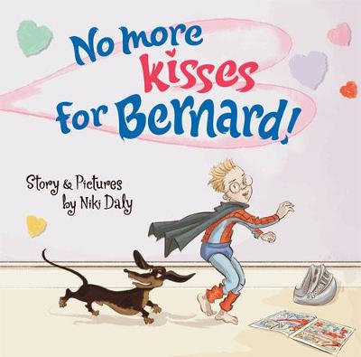 No More Kisses for Bernard by Niki Daly