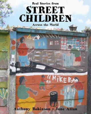 Street Children by Anthony Robinson, June Allan, Anthony Robinson