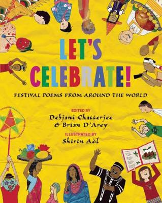 Let's Celebrate! Festival Poems from Around the World by Debjani Chatterjee, Brian D'Arcy