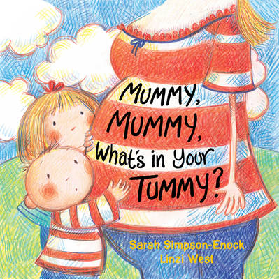 Mummy, Mummy, What's in Your Tummy? by Sarah Simpson-Enock