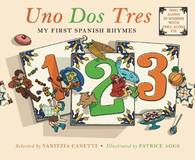 Uno Dos Tres My First Spanish Rhymes by Yanitzia Canetti