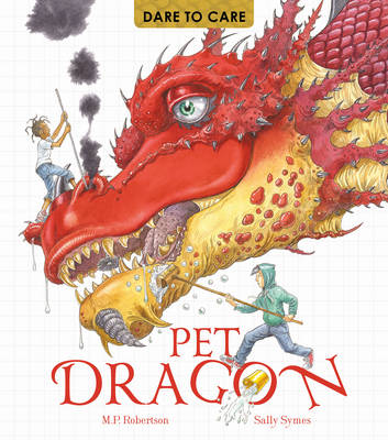 Dare to Care: Pet Dragon by Mark Robertson, Sally Symes