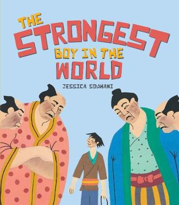 The Strongest Boy in the World by Jessica Souhami
