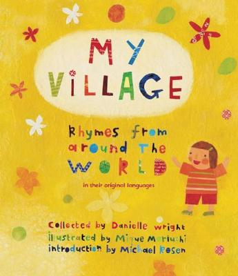 My Village Rhymes from Around the World by Michael Rosen