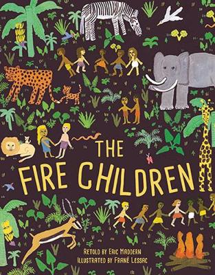 The Fire Children A West African Folk Tale by Eric Maddern