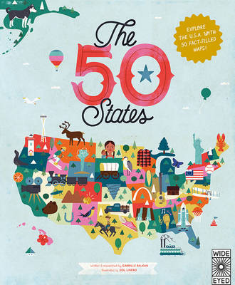 The 50 States Explore the U.S.A. with 50 Fact-Filled Maps! by Gabrielle Balkan